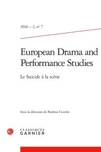 European drama and performance studies. n° 7, Le suicide à la scène