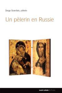 Un pèlerin en Russie : de Riga à Sergueiv Possad