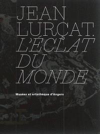 Jean Lurçat : l'éclat du monde : musées et artothèque d'Angers