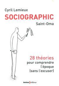 Sociographic : 28 théories pour comprendre l'époque (sans l'excuser)