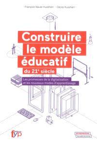 Construire le modèle éducatif du 21e siècle : les promesses de la digitalisation et les nouveaux modes d'apprentissage