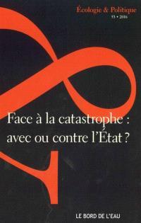 Ecologie et politique. n° 53, Face à la catastrophe : avec ou contre l'Etat ?