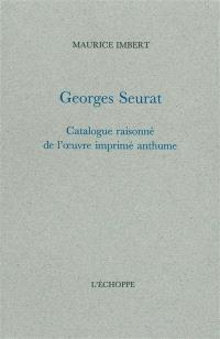 Georges Seurat : catalogue raisonné de l'oeuvre imprimé anthume