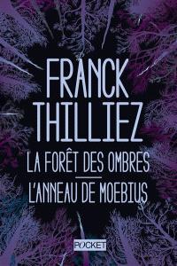 La forêt des ombres; L'anneau de Moebius