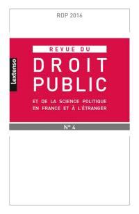 Revue du droit public et de la science politique en France et à l'étranger. n° 4 (2016)