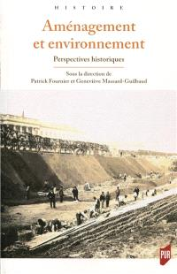 Aménagement et environnement : perspectives historiques
