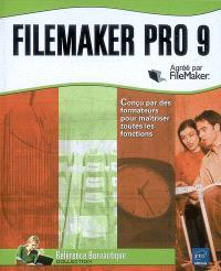 FileMaker Pro 9 : conçu par les formateurs pour maîtriser toutes les fonctions