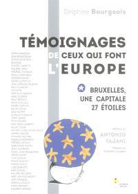 Bruxelles, une capitale 27 étoiles : témoignages de ceux qui font l'Europe