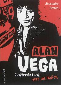 Alan Vega : conversation avec un Indien