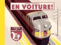 En voiture!  : l'Amérique en chemins de fer