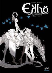 Ekhö, monde miroir. Volume 6, Deep South : édition noir et blanc