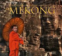 Mékong : au coeur des hommes