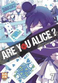 Are you Alice ?. Volume 7