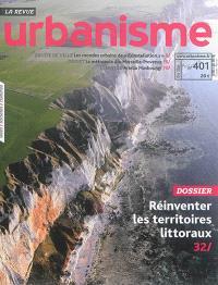 Urbanisme. n° 401, Réinventer les territoires littoraux