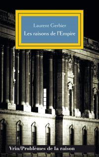 Les raisons de l'empire : les usages de l'idée impériale depuis Charles Quint