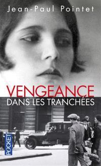 Vengeance dans les tranchées : roman historique