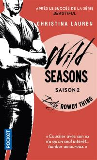 Wild seasons. Volume 2, Dirty rowdy thing