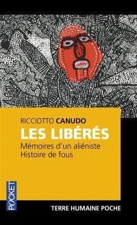 Les libérés : mémoires d'un aliéniste : histoire de fous