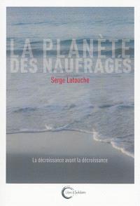 La planète des naufragés : la décroissance avant la décroissance
