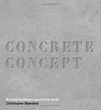 CONCRETE CONCEPT BRUTALIST BUILDINGS AROUND THE WORLD /ANGLAIS