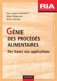 Génie des procédés alimentaires : des bases aux applications