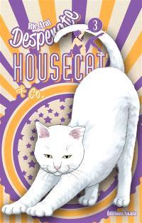 Desperate housecat & Co.. Volume 3