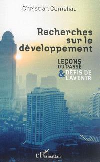 Recherches sur le développement : leçons du passé et défis de l'avenir