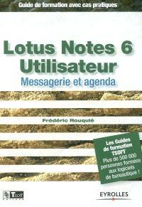 Lotus Notes 6 utilisateur : messagerie et agenda