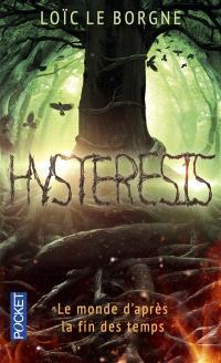 Hysteresis : le monde d'après la fin des temps