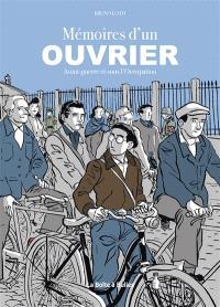 Mémoires d'un ouvrier : avant-guerre et sous l'Occupation