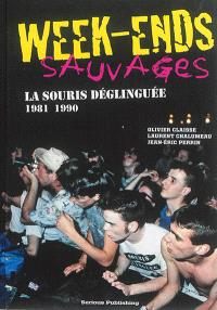 Week-ends sauvages : La Souris déglinguée, 1981-1990