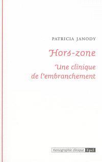 Hors-zone : une clinique de l'embranchement