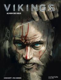 Vikings. Volume 1, Au nom des dieux