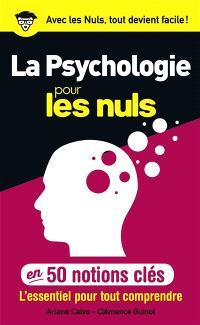 La psychologie pour les nuls en 50 notions clés : l'essentiel pour tout comprendre