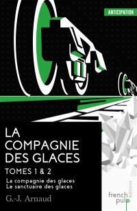 La Compagnie des glaces. Volume 1-2