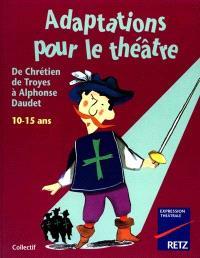 Adaptations pour le théâtre : 10-15 ans