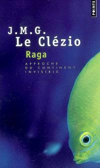 Raga : approche du continent invisible : récit