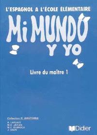 Mi mundo y yo, livre du maître 1 : l'espagnol à l'école élémentaire