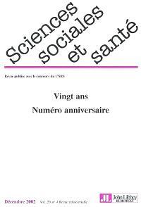 Sciences sociales et santé. n° 4 (2002), Vingt ans : numéro anniversaire
