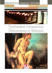 Psychanalyse introspective : déterminisme et libération