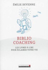 Bibliocoaching : les livres à lire pour éclairer votre vie