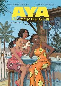 Aya de Yopougon : intégrale. Volume 1