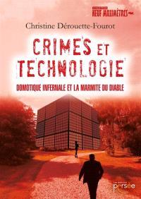 Crimes et technologie : domotique infernale et la marmite du diable