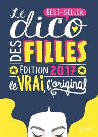 Le dico des filles, édition 2017 : le vrai, l'original : best-seller