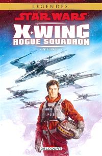 Star Wars : X-Wing, Rogue squadron : intégrale. Volume 1