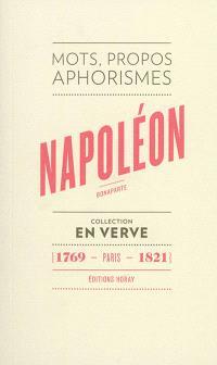 Napoléon Bonaparte : mots, propos, aphorismes : 1769, Paris, 1821