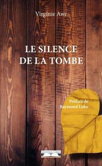 Le silence de la tombe : recueil de nouvelles