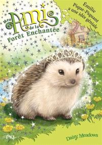 Mes amis de la forêt enchantée. Volume 6, Emilie Pique-Piquant a une idée géniale