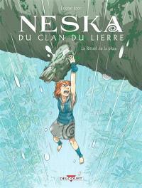 Neska du clan du lierre. Volume 2, Le rituel de la pluie
