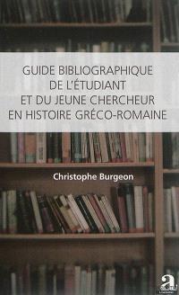 Guide bibliographique de l'étudiant et du jeune chercheur en histoire gréco-romaine